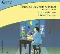 Pierrot ou Les secrets de la nuit : et trois autres contes
