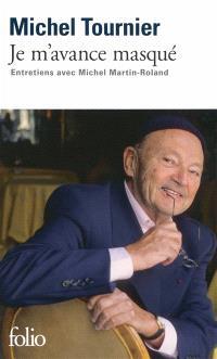 Je m'avance masqué : entretiens avec Michel Martin-Roland