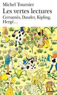 Les vertes lectures : Cervantès, Chamisso, Heine, Ségur, Verne, Carroll, Daudet, May, Lagerlöf, Rabier, Kipling, London, Hergé, Gripari