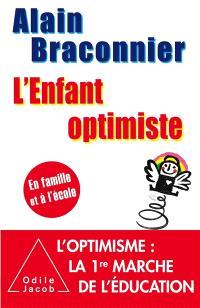 L'enfant optimiste : en famille et à l'école
