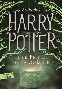 Harry Potter. Volume 6, Harry Potter et le prince de Sang-Mêlé