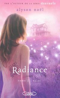 Radiance. Volume 2, Eclat