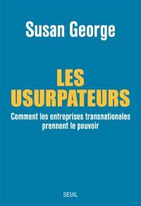 Les usurpateurs : comment les entreprises transnationales prennent le pouvoir