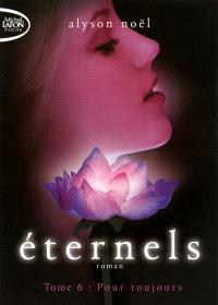 Eternels. Volume 6, Pour toujours
