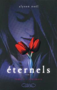 Eternels. Volume 1, Evermore