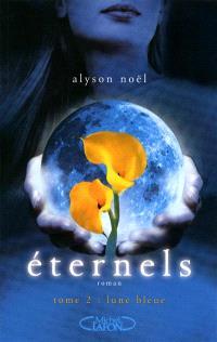 Eternels. Volume 2, Lune bleue