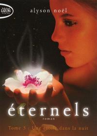 Eternels. Volume 5, Une étoile dans la nuit