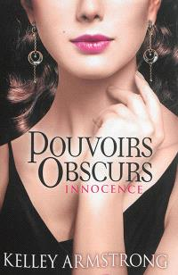 Pouvoirs obscurs. Volume 4, Innocence