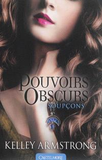 Pouvoirs obscurs. Volume 5, Soupçons