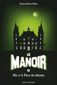 Le manoir. Volume 4, Nic et le pacte des démons