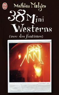 38 mini-westerns : avec des fantômes