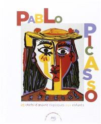 Pablo Picasso : 25 chefs-d'oeuvre expliqués aux enfants