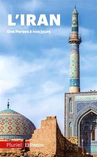 L'Iran : des Perses à nos jours