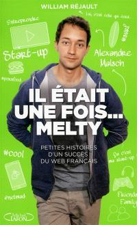 Il était une fois... melty : petites histoires d'un succès de la French Tech