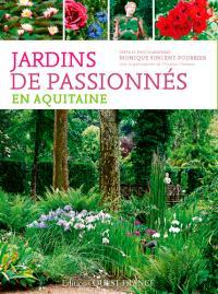 Jardins de passionnés en Aquitaine : des lieux pour se balader, s'émerveiller, apprendre, discuter, comprendre