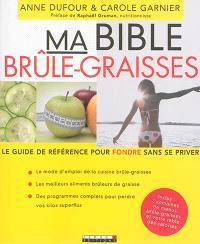 Ma bible brûle-graisses : le guide de référence pour fondre sans se priver