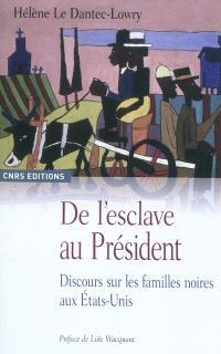 De l'esclave au Président : discours sur les familles noires aux Etats-Unis