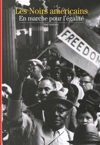 Les Noirs américains en marche pour l'égalité