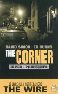 The corner. Volume 1, Hiver-printemps