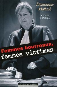 Femmes bourreaux, femmes victimes : le dilemme d'un avocat général