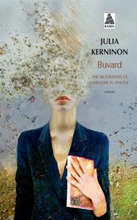 Buvard : une biographie de Caroline N. Spacek
