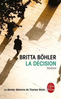 La décision : le dernier dilemme de Thomas Mann