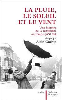 La pluie, le soleil et le vent : une histoire de la sensibilité au temps qu'il fait