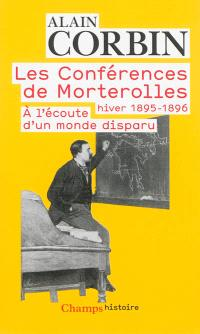 Les conférences de Morterolles, hiver 1895-1896 : à l'écoute d'un monde disparu