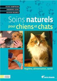 Soins naturels pour chiens et chats : hygiène, alimentation, santé