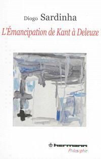 L'émancipation de Kant à Deleuze