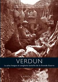 Verdun : la plus longue et sanglante bataille de la Grande Guerre