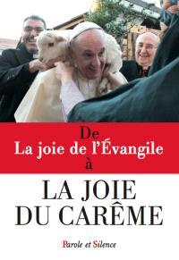 De La joie de l'Evangile à la joie du carême