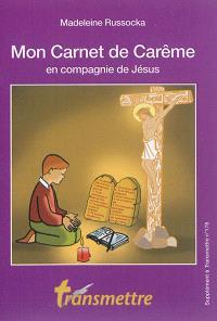 Mon carnet de Carême en compagnie de Jésus