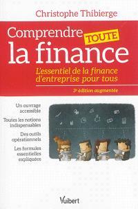 Comprendre toute la finance : l'essentiel de la finance d'entreprise pour tous