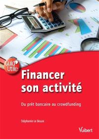 Financer son activité : du prêt bancaire au crowdfunding