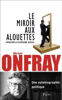 Le miroir aux alouettes : principes d'athéisme social