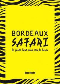 Bordeaux safari : le guide dont vous êtes le héros