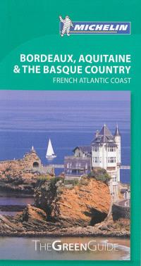 Bordeaux, Aquitaine & the Basque country : French atlantic coast