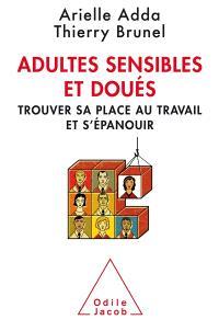 Adultes sensibles et doués : trouver sa place au travail et s'épanouir