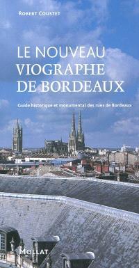 Le nouveau viographe de Bordeaux : guide historique et monumental des rues de Bordeaux