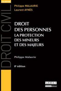Droit des personnes : la protection des mineurs et des majeurs