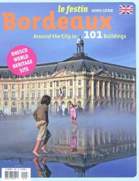 Festin (Le), hors série, Bordeaux : around the city in 101 buildings : Unesco world heritage site