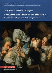 Une histoire de la tolérance et de la transplantation. Volume 1, L'homme s'affranchit du mystère