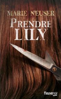 Prendre femme. Volume 1, Prendre Lily