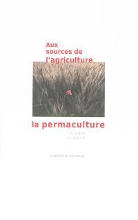 Aux sources de l'agriculture, la permaculture : illusion et réalité