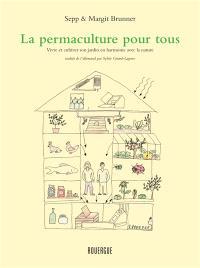 La permaculture pour tous : vivre et cultiver son jardin en harmonie avec la nature