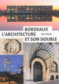 Bordeaux : l'architecture et son double