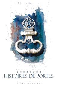 Bordeaux, histoires de portes