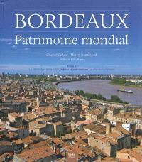 Bordeaux, patrimoine mondial. Volume 2, Habiter le patrimoine