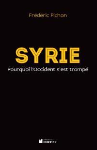 Syrie : pourquoi l'Occident s'est trompé